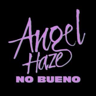 No Bueno - Angel Haze