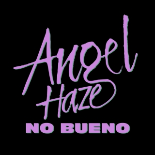 No Bueno - Angel Haze