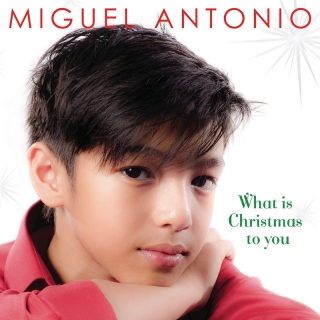 What Is Christmas To You - Miguel Antonio