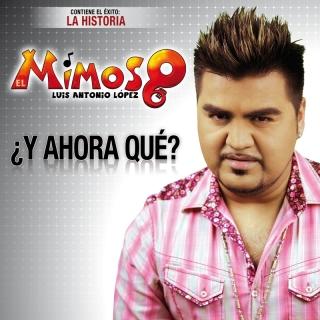 ¿Y Ahora Qué? - El Mimoso Luis Antonio López