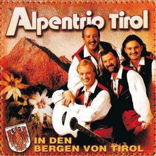 In Den Bergen Von Tirol - Alpentrio Tirol