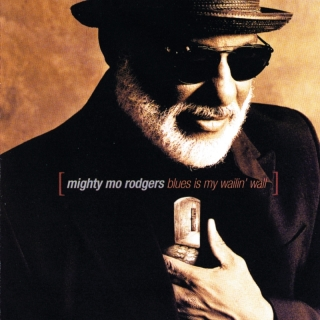 Blues Is My Wailin' Wall - Mighty Mo Rodgers