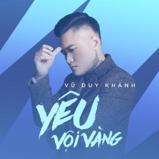 Yêu Vội Vàng (Single) - Vũ Duy KhánhLã Phong Lâm