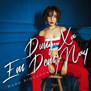 Đừng Xa Em Đêm Nay (Single) - Hằng BingBoong