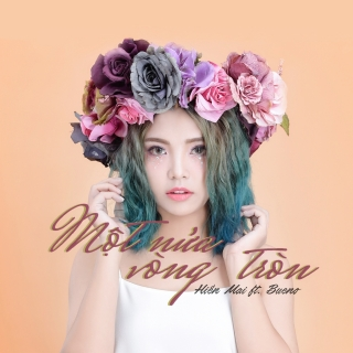 Một Nửa Vòng Tròn (Single) - Bueno, Hiền Mai
