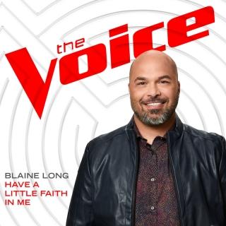 Have A Little Faith In Me - Blaine Long