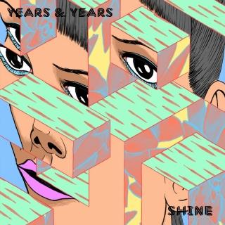 Shine - Years & Years
