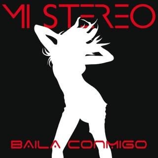 Baila Conmigo - Mi Stereo