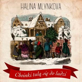Choinki Tula Sie Do Ludzi - Halina Mlynkova