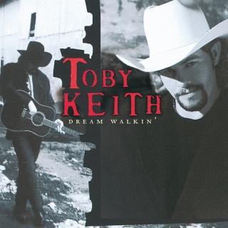 Dream Walkin' - Toby Keith