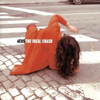The Ideal Crash - dEUS