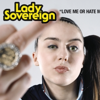 Love Me Or Hate Me - Lady Sovereign