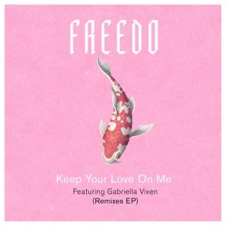 Keep Your Love On Me - Freedo