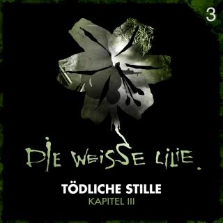 03: Tödliche Stille - Kapitel - Die Weisse Lilie