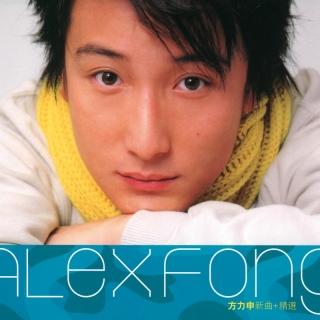 Alex Fong New Songs + Greatest - Alex Fong