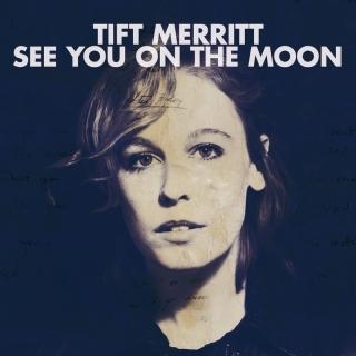 See You On The Moon - Tift Merritt