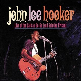 Live At The Cafe Au Go Go (And - John Lee Hooker