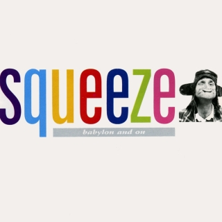 Babylon And On - Squeeze