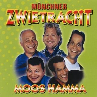 Moos hamma - Münchner Zwietracht