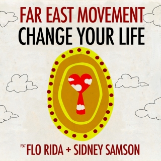 Change Your Life - Far East Movement