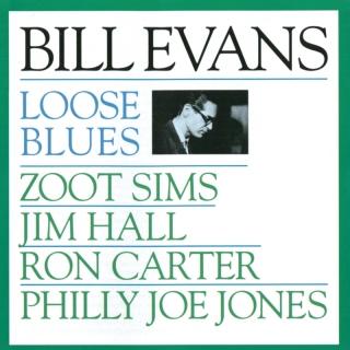 Loose Blues - Bill Evans