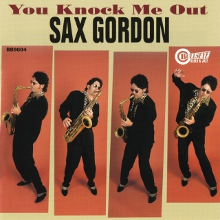 You Knock Me Out - Sax Gordon