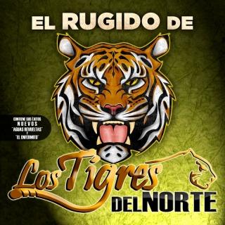El Rugido...De Los Tigres Del - Los Tigres Del Norte