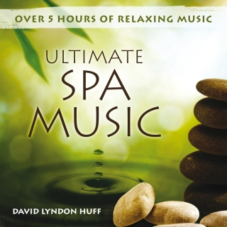 Ultimate Spa Music - David Lyndon Huff