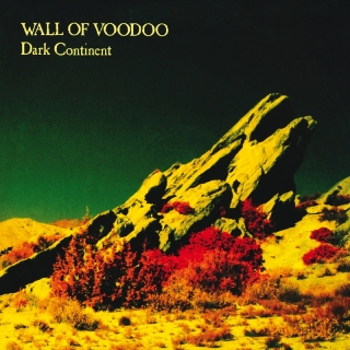 Dark Continent - Wall Of Voodoo