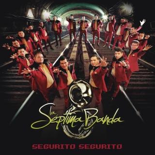 Segurito Segurito - La Séptima Banda
