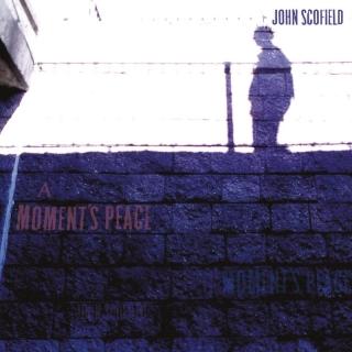 A Moment's Peace - John Scofield
