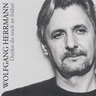 Denkst Du Noch An Früher - Wolfgang Herrmann