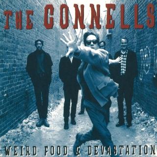 Weird Food & Devastation - The Connells