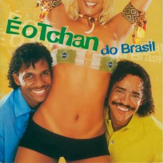 E O Tchan Do Brasil - É O Tchan
