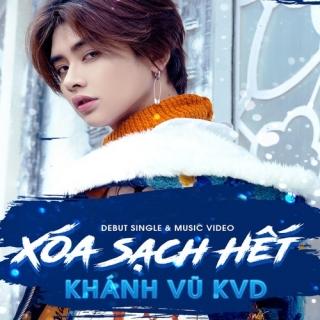 Xóa Sạch Hết (Single) - Khánh Vũ KVD