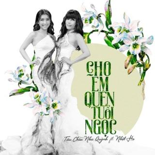 Cho Em Quên Tuổi Ngọc (Single) - Tiêu Châu Như Quỳnh, Nhật Hạ