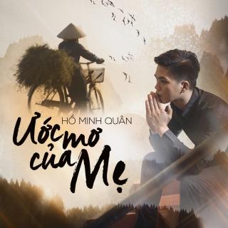 Ước Mơ Của Mẹ (Single) - Hồ Minh Quân