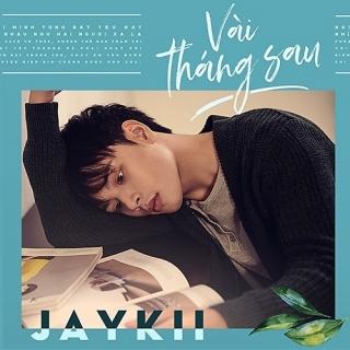 Vài Tháng Sau (Single) - Jaykii