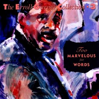 Too Marvelous For Words - The - Erroll Garner