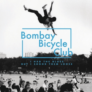 I Had The Blues But I Shook Th - Bombay Bicycle Club