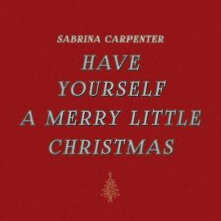 Have Yourself a Merry Little C - Sabrina Carpenter