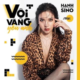 Vội Vàng Yêu Anh (Single) - Hạnh Sino