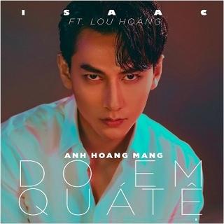 Do Em Quá Tệ (Single) - Lou Hoàng, ISAAC