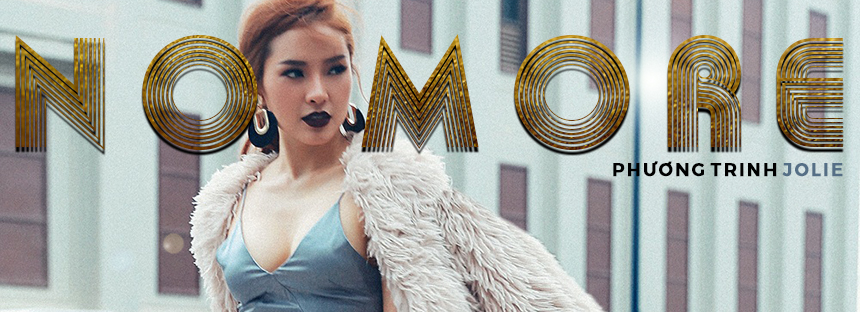 Phương Trinh Jolie - No More