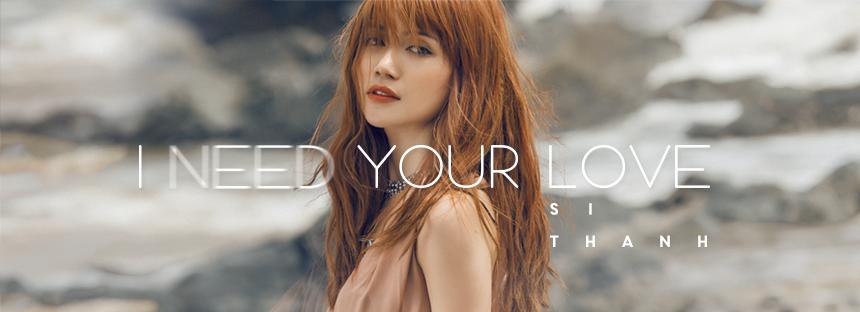 Sĩ Thanh - I Nedd Your Love