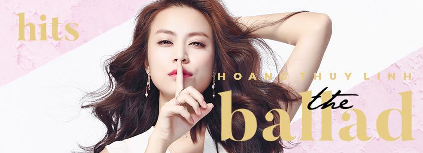 Hoàng Thùy Linh - The Ballad Hits