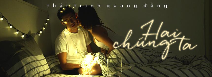 Thái Trinh, Quang Đăng - Hai Chúng Ta