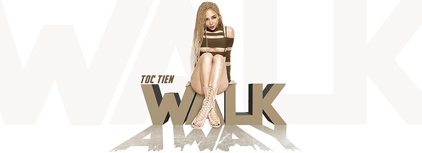 Tóc Tiên - Walk Away