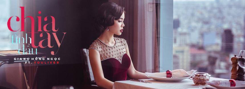 Giang Hồng Ngọc - Chia Tay Tình Đầu (Single)