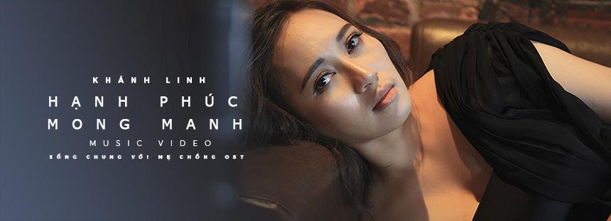 Khánh Linh - Hạnh Phúc Mong Manh (MV)